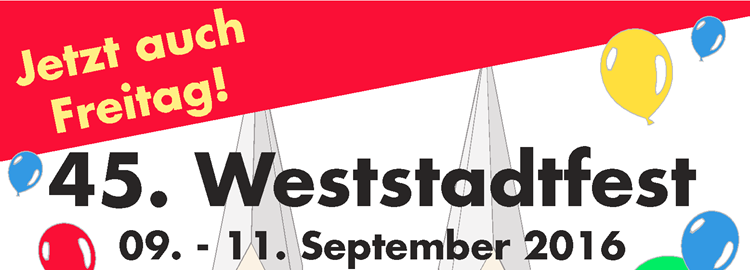 Weststadtfest - jetzt auch Freitag!
